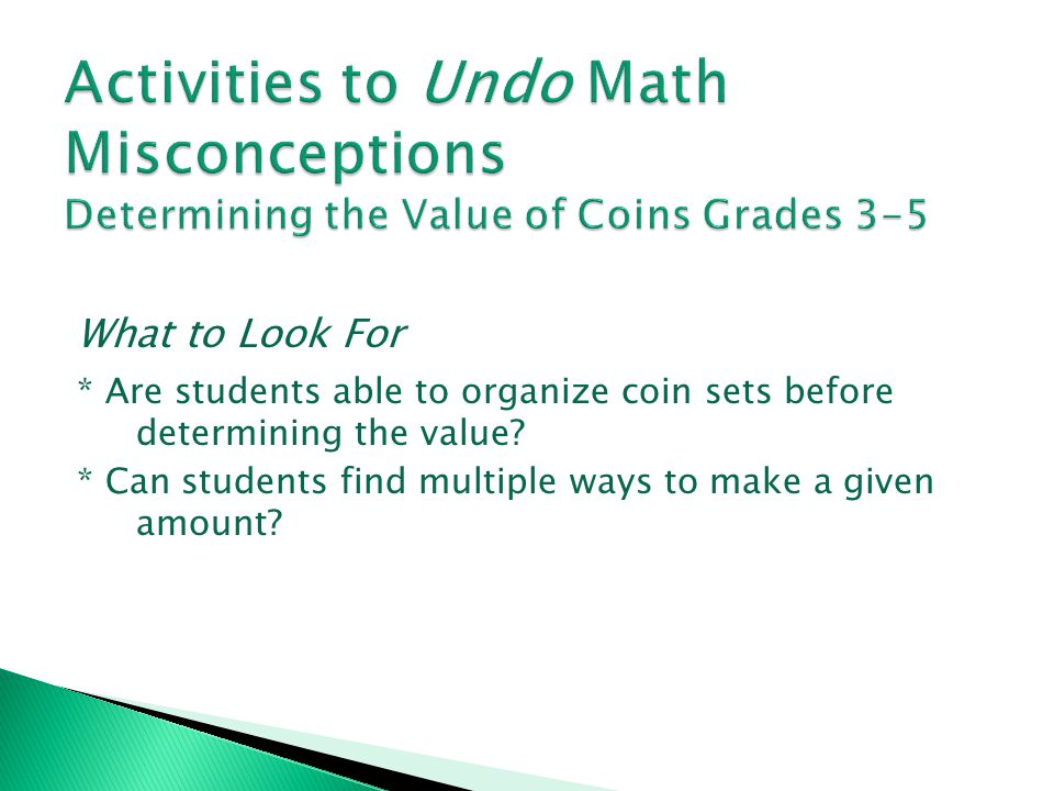 Activities to Undo Math Misconceptions Determining the Value of Coins Grades 3-5