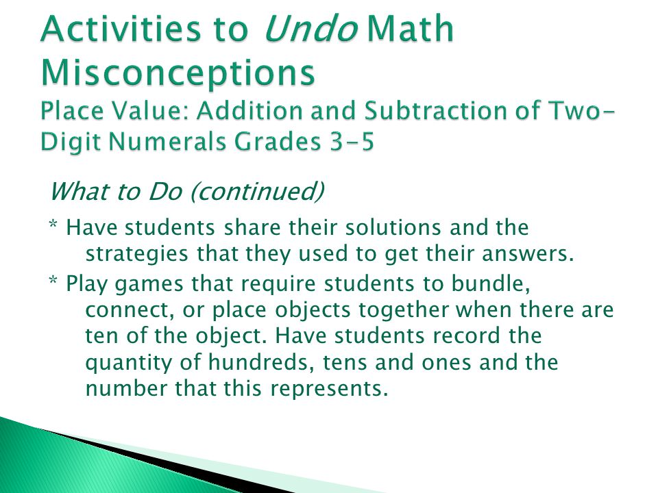 Activities to Undo Math Misconceptions Place Value: Addition and Subtraction of Two-Digit Numerals Grades 3-5