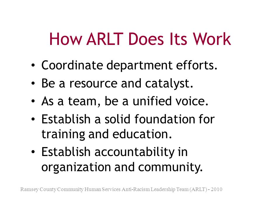 How ARLT Does Its Work Coordinate department efforts.