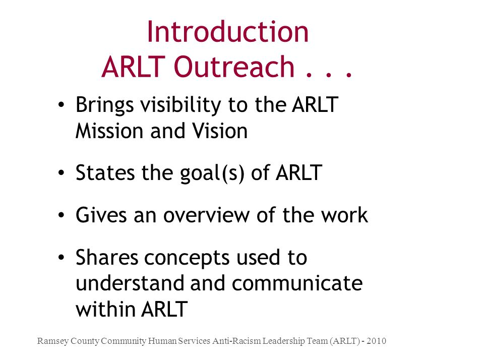 Introduction ARLT Outreach . . .