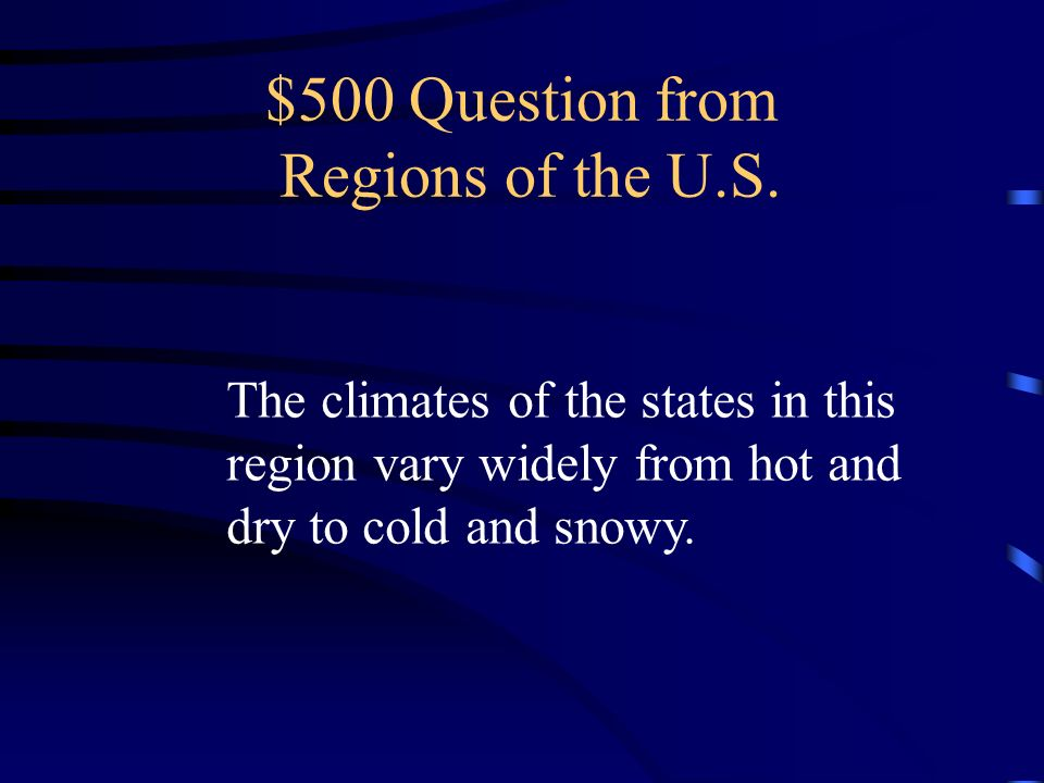 $500 Question from Regions of the U.S.