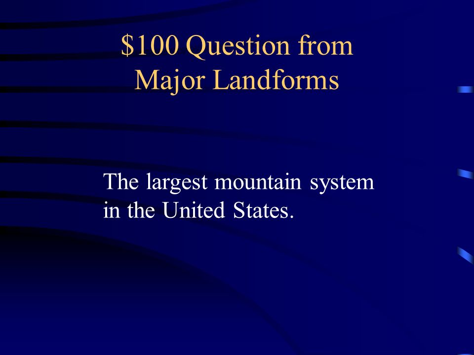 $100 Question from Major Landforms