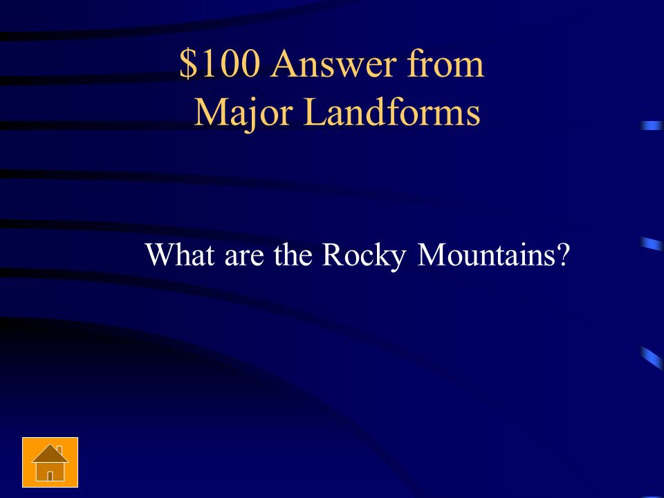 $100 Answer from Major Landforms