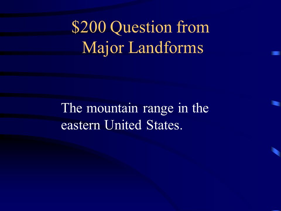 $200 Question from Major Landforms