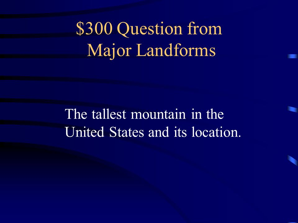 $300 Question from Major Landforms