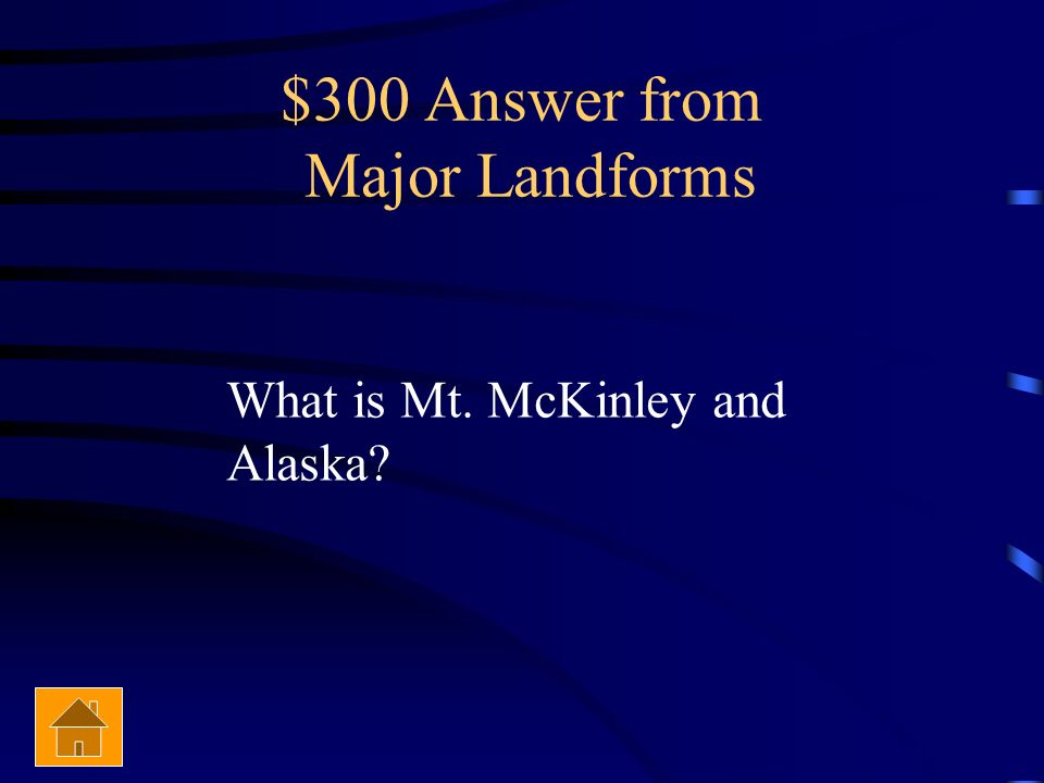 $300 Answer from Major Landforms