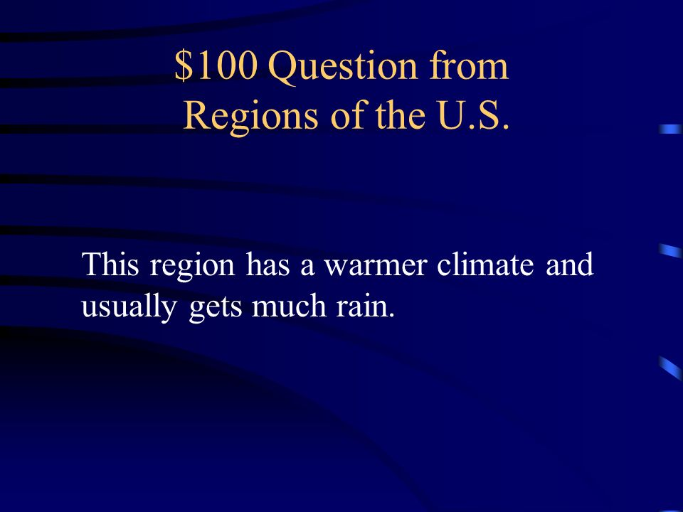 $100 Question from Regions of the U.S.