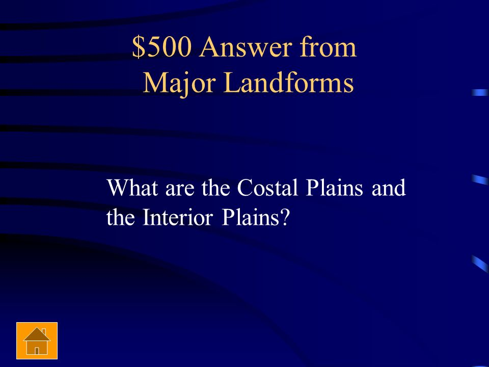 $500 Answer from Major Landforms
