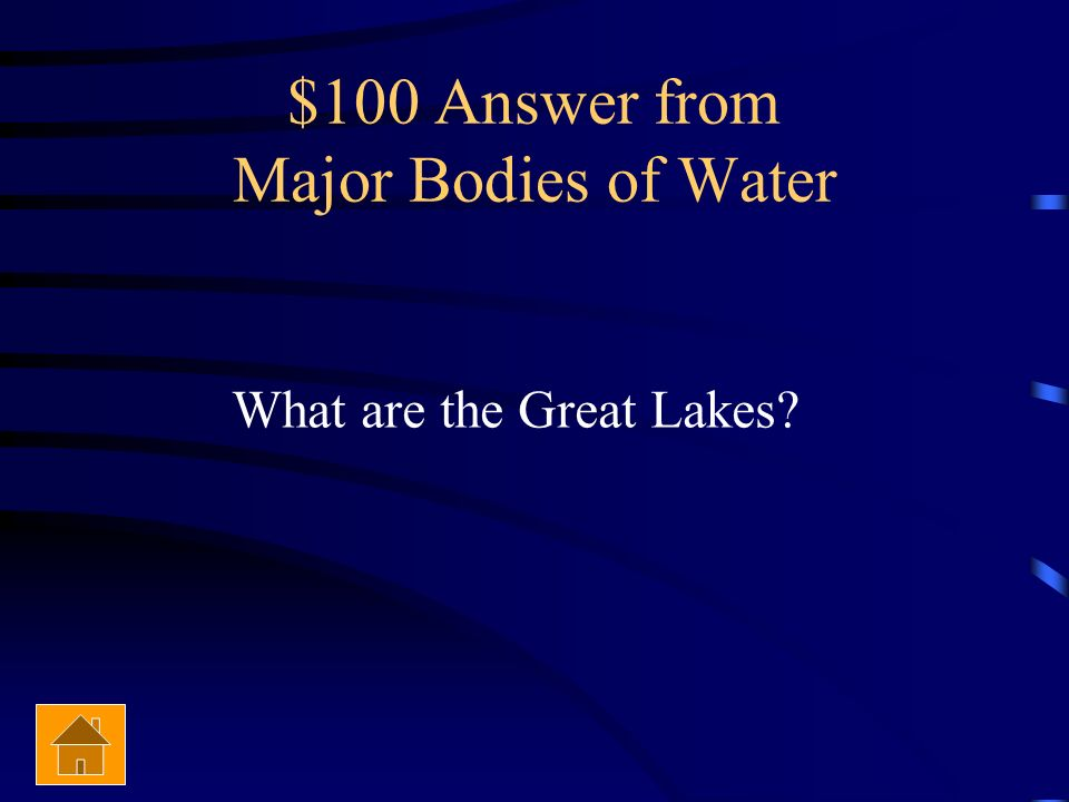 $100 Answer from Major Bodies of Water