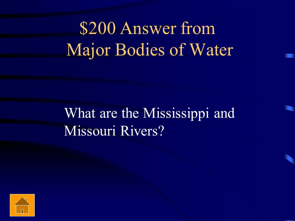$200 Answer from Major Bodies of Water