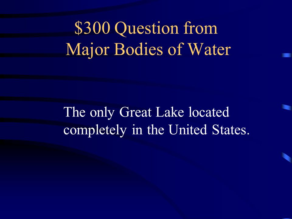 $300 Question from Major Bodies of Water