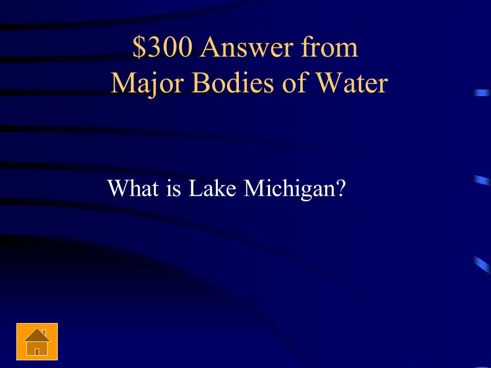 $300 Answer from Major Bodies of Water