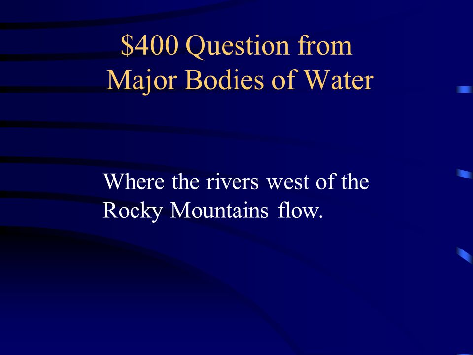 $400 Question from Major Bodies of Water
