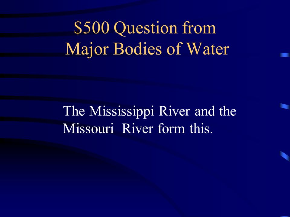$500 Question from Major Bodies of Water