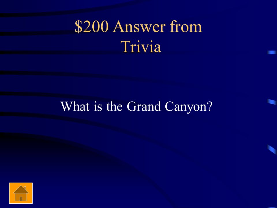 $200 Answer from Trivia What is the Grand Canyon