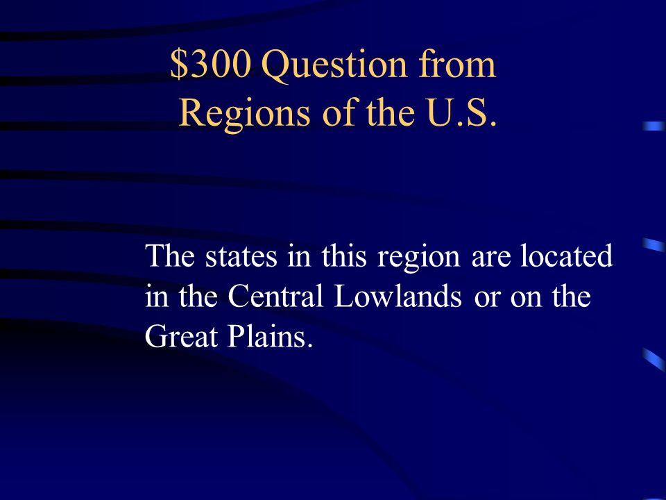 $300 Question from Regions of the U.S.