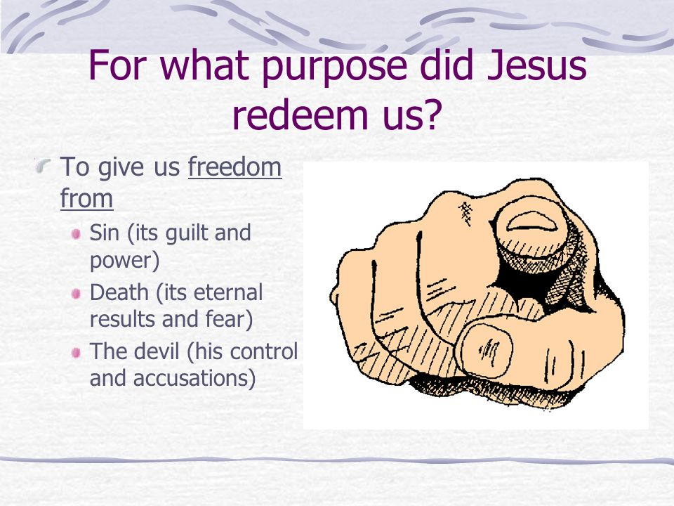 For what purpose did Jesus redeem us