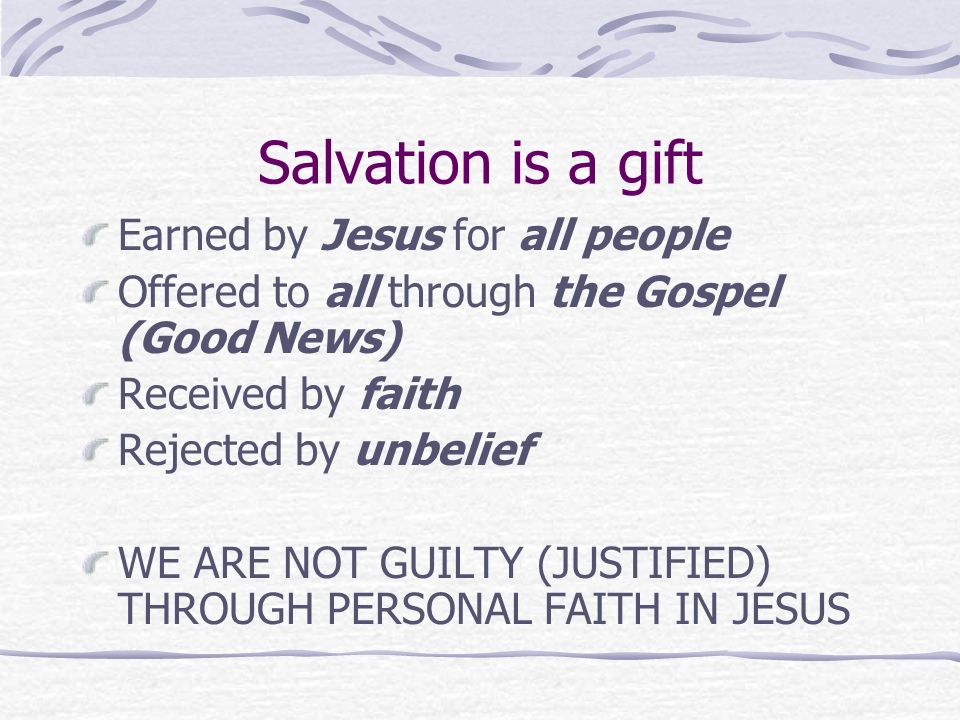 Salvation is a gift Earned by Jesus for all people