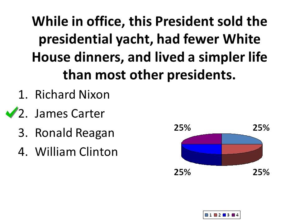While in office, this President sold the presidential yacht, had fewer White House dinners, and lived a simpler life than most other presidents.