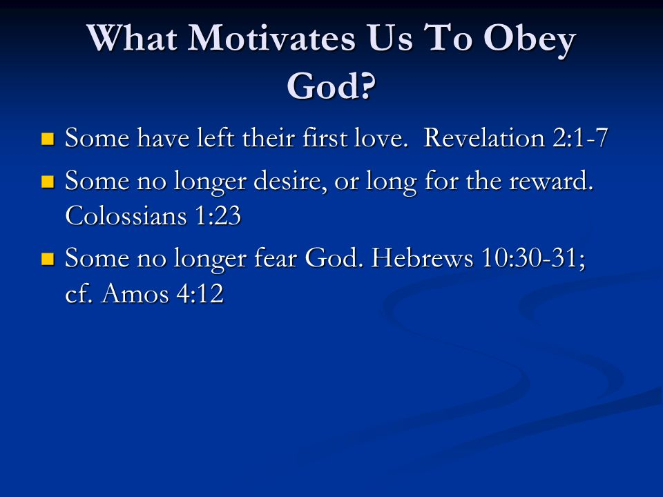 the rewards of obeying god Also consider the rewards (or blessings) of obeying god  just as there are  consequences to sin, there are rewards or blessings when we obey what the  bible.