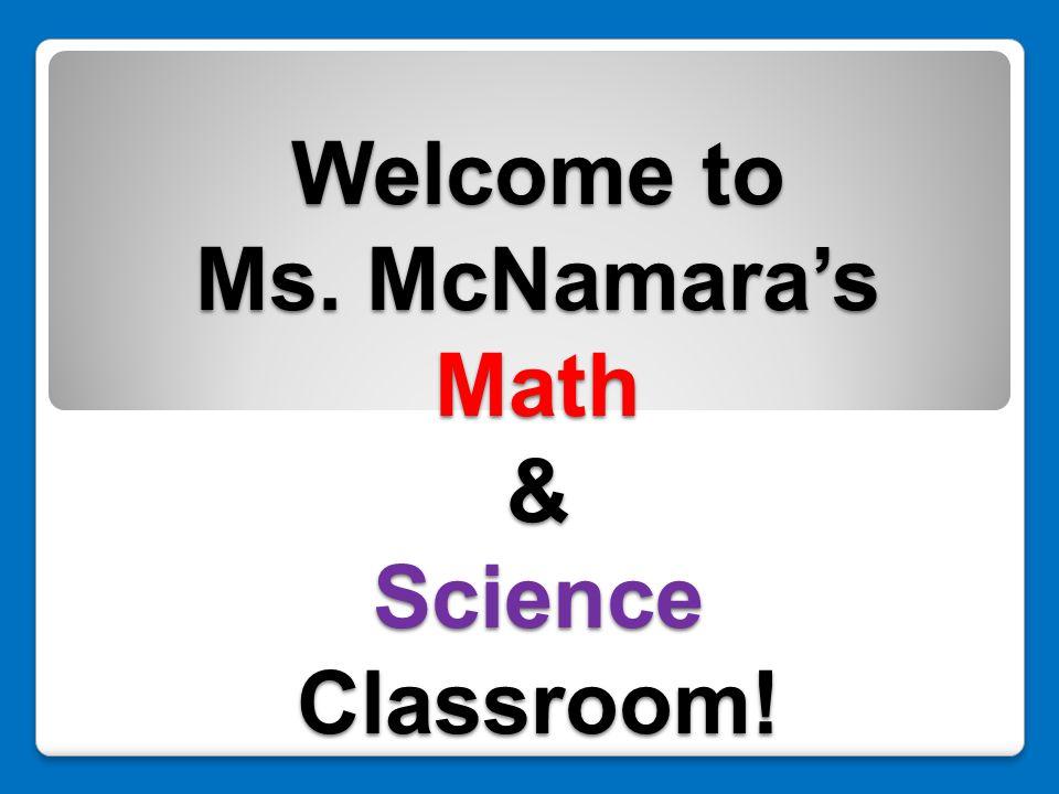 Welcome to Ms. McNamara's Math & Science Classroom!