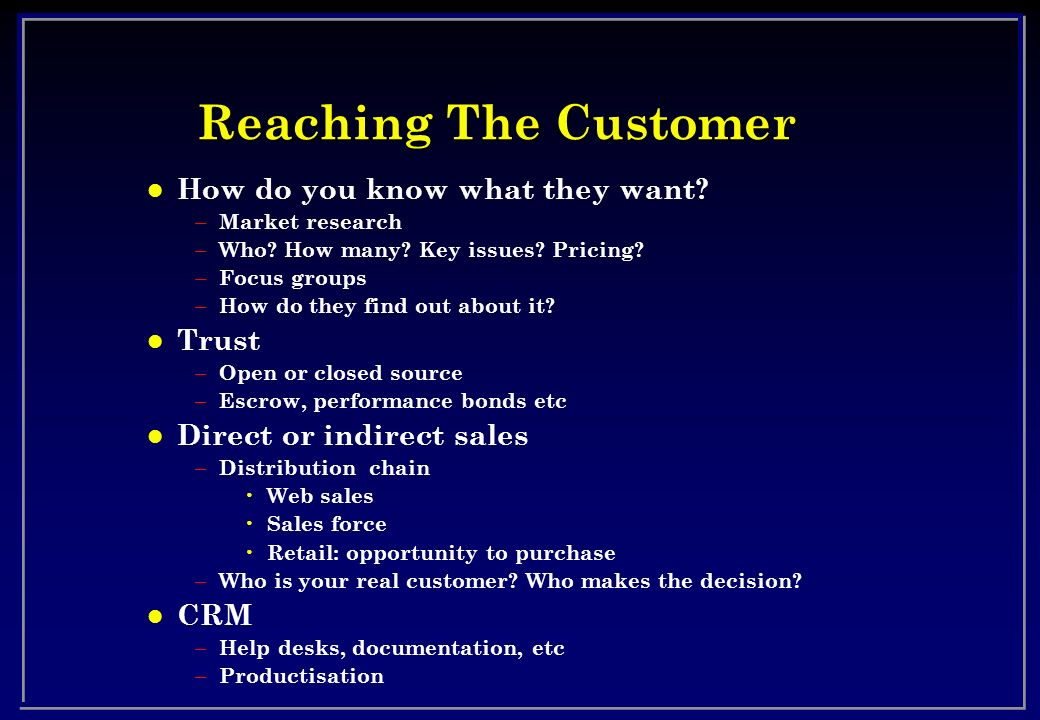 Reaching The Customer How do you know what they want Trust