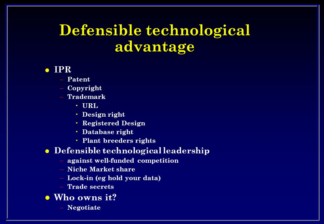 Defensible technological advantage