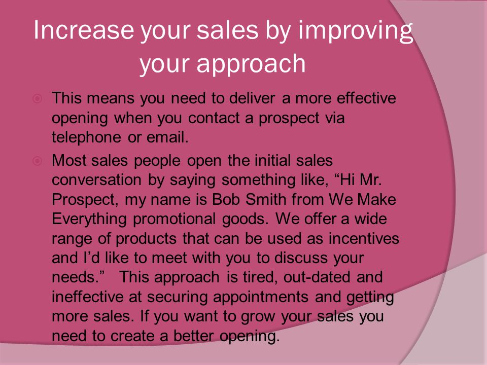 Increase your sales by improving your approach