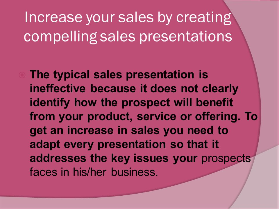 Increase your sales by creating compelling sales presentations