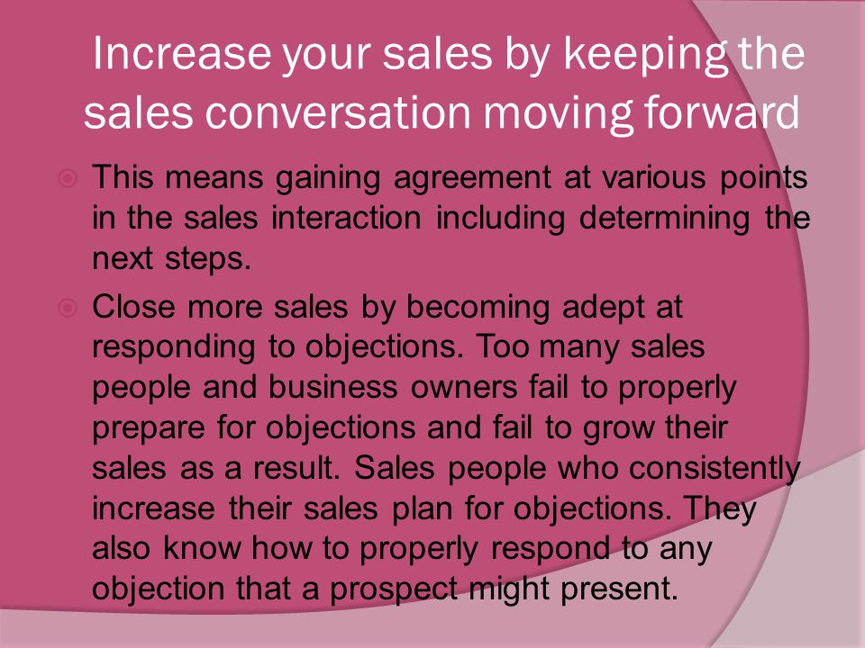 Increase your sales by keeping the sales conversation moving forward