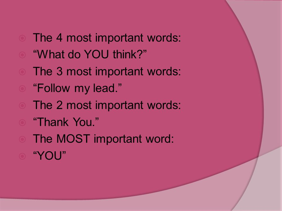 The 4 most important words:
