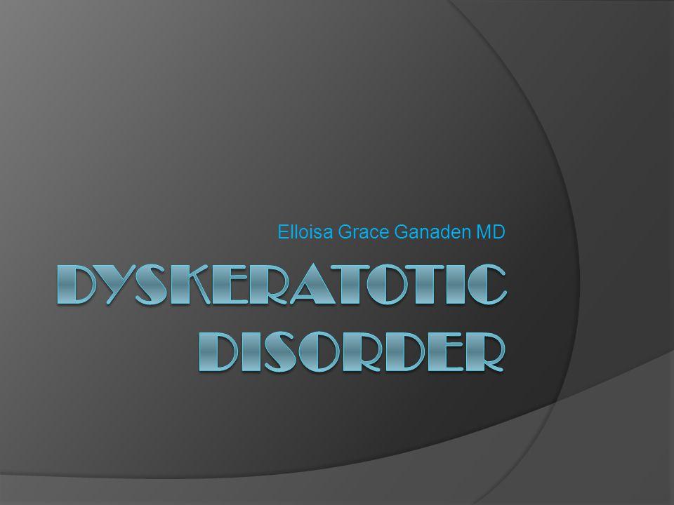Dyskeratotic disorder