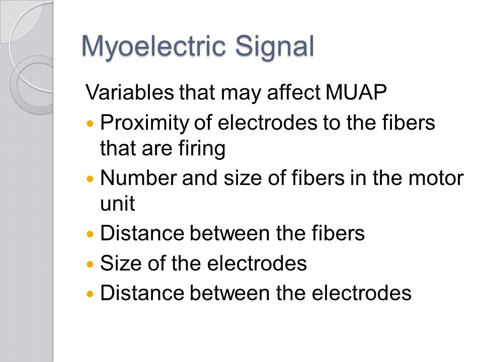 Myoelectric Signal Variables that may affect MUAP