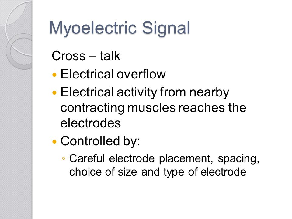 Myoelectric Signal Cross – talk Electrical overflow