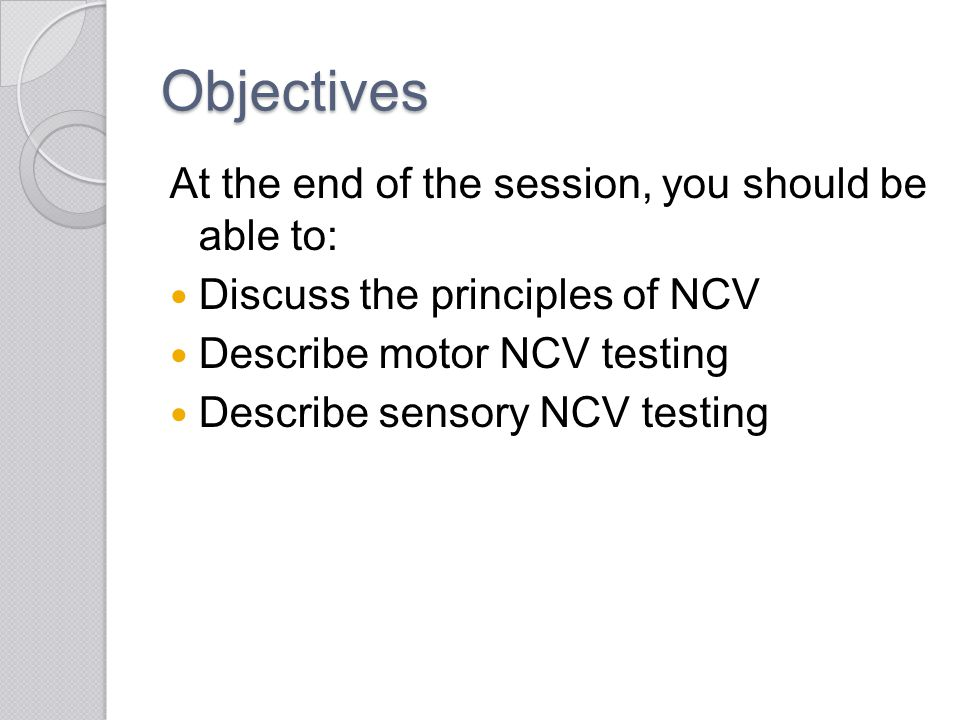 Objectives At the end of the session, you should be able to:
