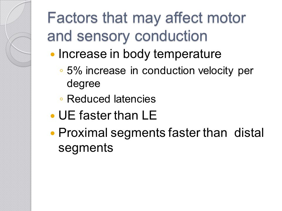 Factors that may affect motor and sensory conduction