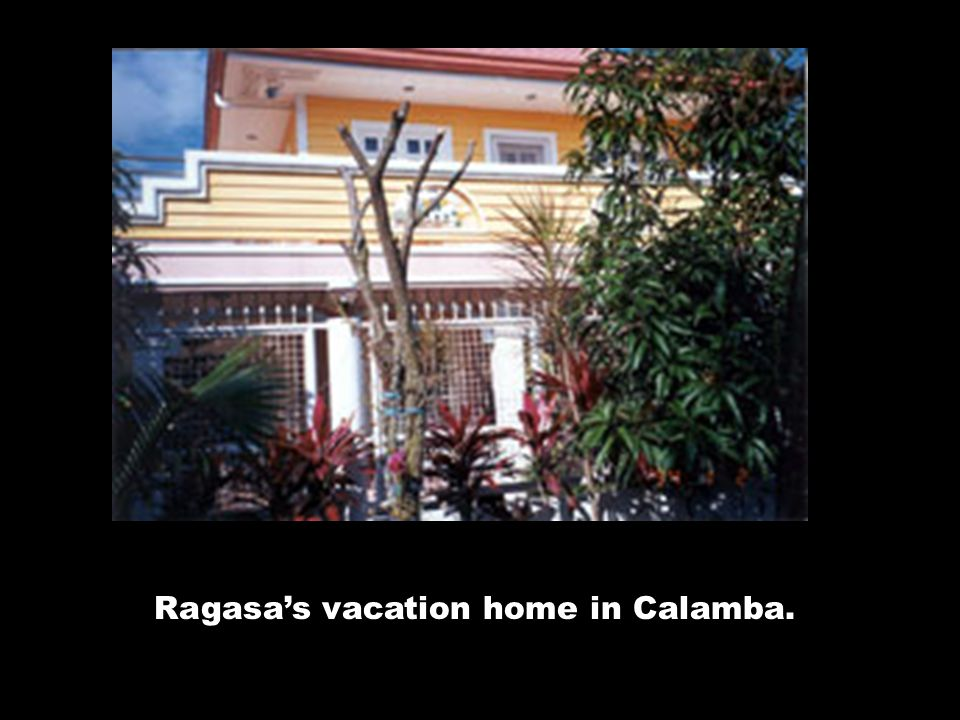 Ragasa's vacation home in Calamba.