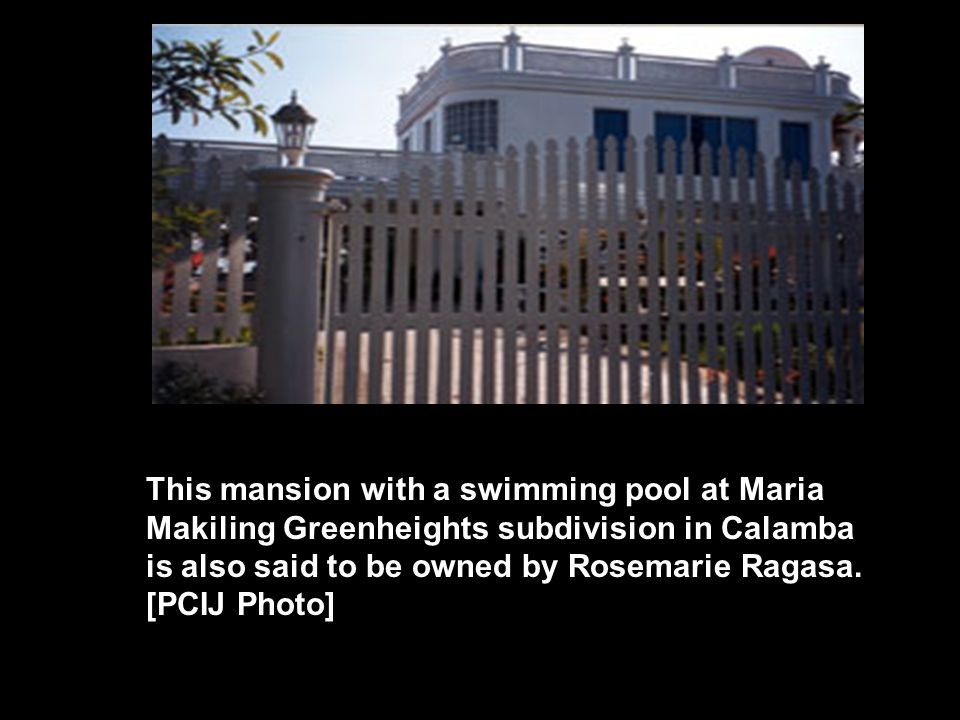 This mansion with a swimming pool at Maria Makiling Greenheights subdivision in Calamba is also said to be owned by Rosemarie Ragasa.