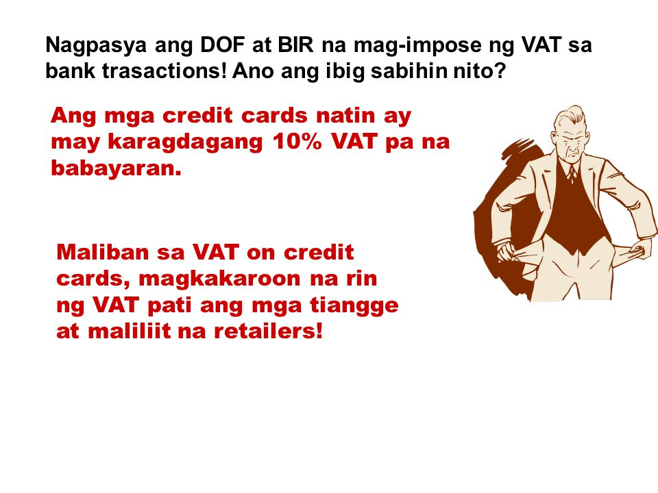 Nagpasya ang DOF at BIR na mag-impose ng VAT sa bank trasactions