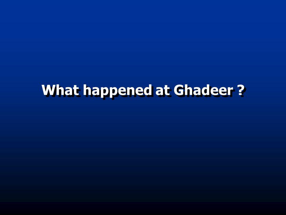 What happened at Ghadeer