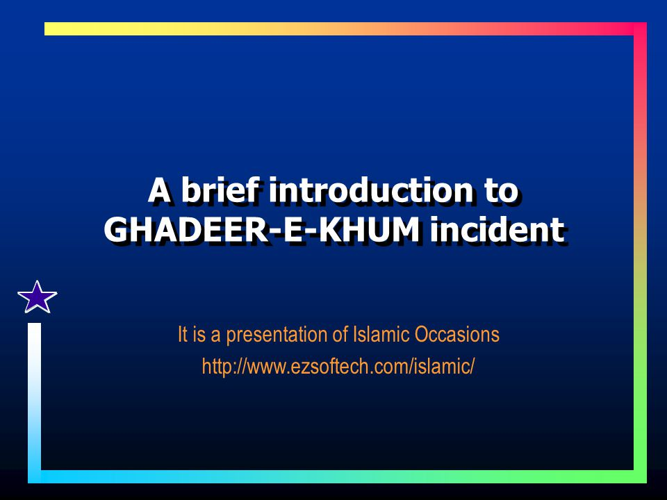 A brief introduction to GHADEER-E-KHUM incident