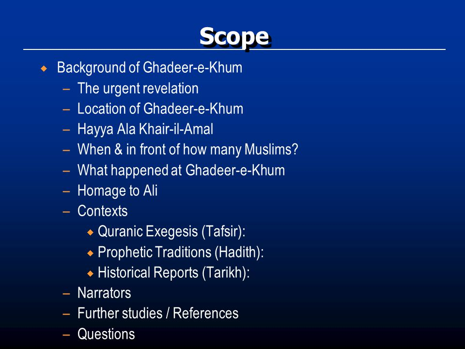 Scope Background of Ghadeer-e-Khum The urgent revelation