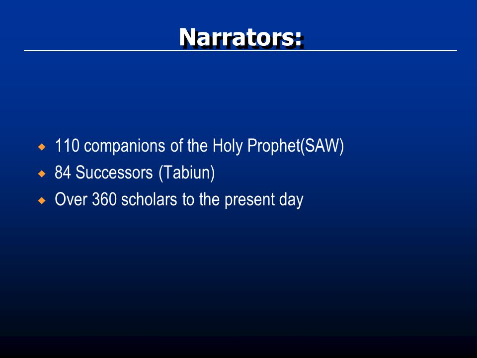 Narrators: 110 companions of the Holy Prophet(SAW)