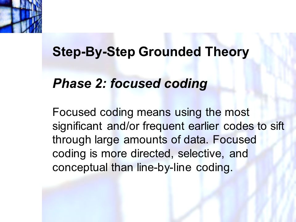 Step-By-Step Grounded Theory Phase 2: focused coding