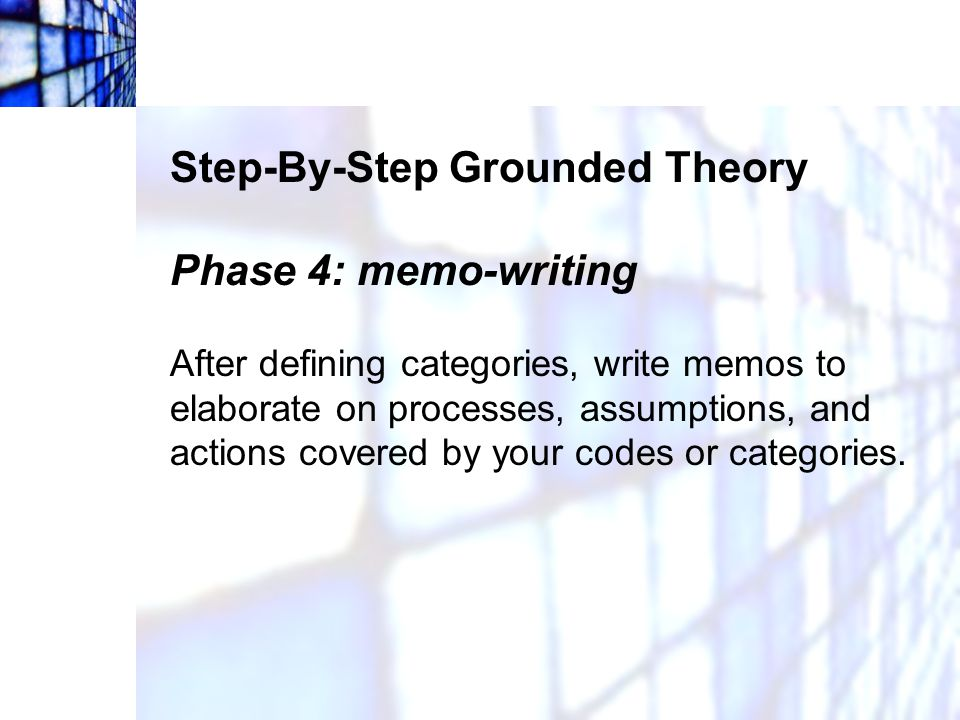 Step-By-Step Grounded Theory Phase 4: memo-writing