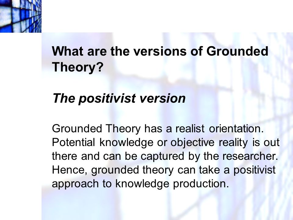 What are the versions of Grounded Theory