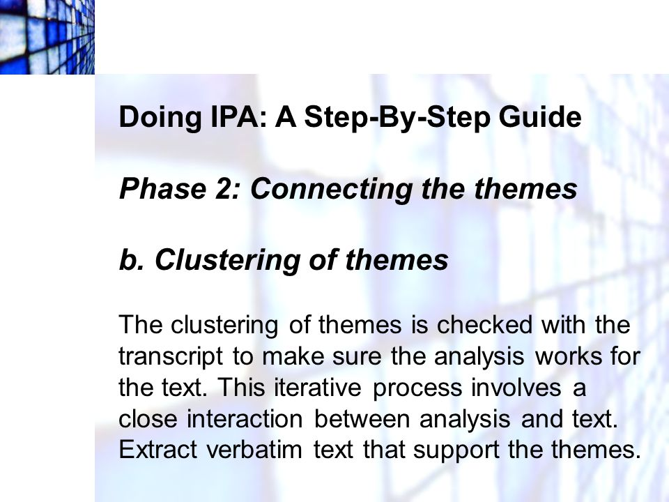 Doing IPA: A Step-By-Step Guide Phase 2: Connecting the themes