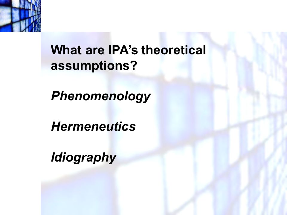 What are IPA's theoretical assumptions