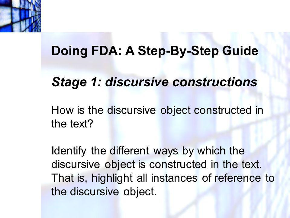 Doing FDA: A Step-By-Step Guide Stage 1: discursive constructions