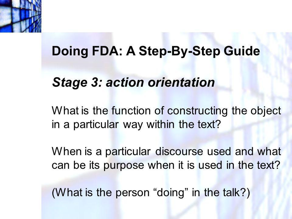 Doing FDA: A Step-By-Step Guide Stage 3: action orientation